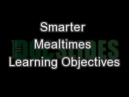 Smarter Mealtimes Learning Objectives