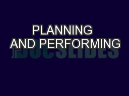 PLANNING AND PERFORMING