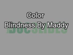 Color Blindness By Maddy