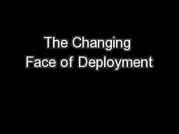 The Changing Face of Deployment