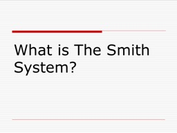 What is The Smith System?