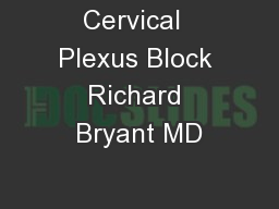Cervical  Plexus Block Richard Bryant MD