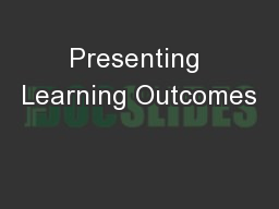 Presenting Learning Outcomes