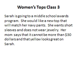 Women's Tops Class 3 Sarah is going to a middle school awards program.  She would like a new top