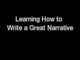 Learning How to Write a Great Narrative