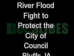 The Summer 2011 Missouri River Flood Fight to Protect the City of Council Bluffs, IA