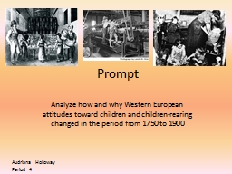 Prompt Analyze how and why Western European attitudes toward children and children-rearing changed
