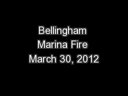 Bellingham Marina Fire March 30, 2012