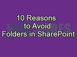 10 Reasons  to Avoid Folders in SharePoint