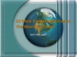 10 Most Dangerous Cities in The World to Travel