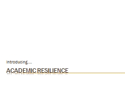 Academic Resilience Introducing….