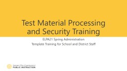 Test Material Processing Training