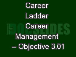 Career Ladder Career Management – Objective 3.01