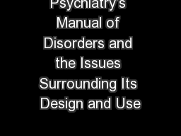 Psychiatry's Manual of Disorders and the Issues Surrounding Its Design and Use PowerPoint PPT Presentation