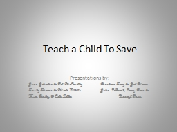 Teach a Child To Save Presentations by:
