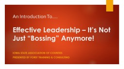"An Introduction To…. Effective Leadership – It's Not Just ""Bossing"" Anymore!"