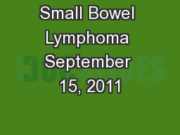 Small Bowel Lymphoma September 15, 2011
