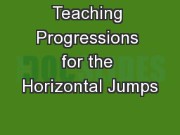 Teaching Progressions for the Horizontal Jumps