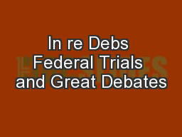 In re Debs Federal Trials and Great Debates