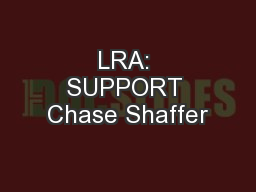 LRA: SUPPORT Chase Shaffer PowerPoint PPT Presentation