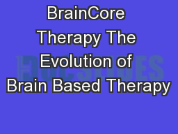 BrainCore Therapy The Evolution of Brain Based Therapy