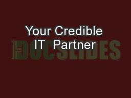 Your Credible IT  Partner