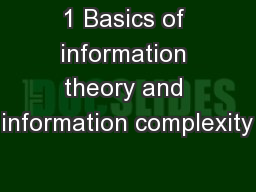 1 Basics of information theory and information complexity PowerPoint PPT Presentation