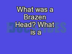What was a Brazen Head? What is a