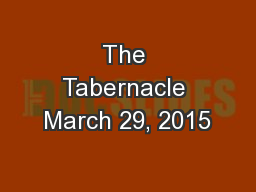 The Tabernacle March 29, 2015