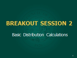 BREAKOUT SESSION 2 Basic Distribution Calculations