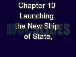 Chapter 10 Launching the New Ship of State,