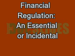 Financial  Regulation: An Essential or Incidental PowerPoint PPT Presentation