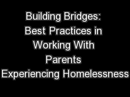 Building Bridges: Best Practices in Working With Parents Experiencing Homelessness