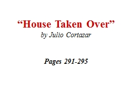 """House Taken Over"" by Julio"