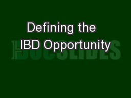 Defining the  IBD Opportunity