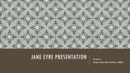 Jane Eyre Presentation Group 5
