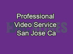 Professional Video Service San Jose Ca