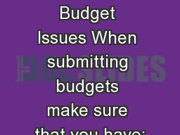 Common Budget Issues When submitting budgets make sure that you have: PowerPoint PPT Presentation