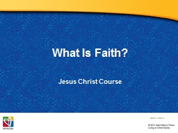 What Is Faith? Jesus  Christ Course PowerPoint PPT Presentation