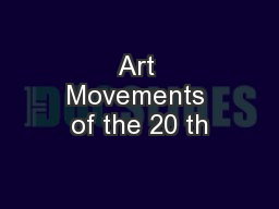 Art Movements of the 20 th