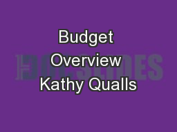 Budget Overview Kathy Qualls