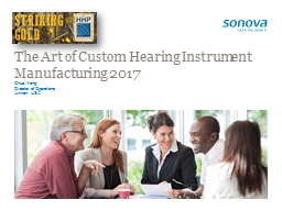 The  A rt of Custom Hearing Instrument Manufacturing 2017