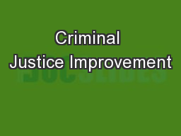 Criminal Justice Improvement