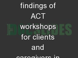 ACT for Recovery:  Preliminary findings of ACT workshops for clients and caregivers in community ps