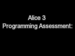 Alice 3 Programming Assessment: