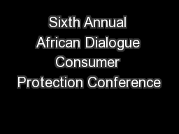 Sixth Annual African Dialogue Consumer Protection Conference