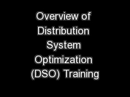 Overview of Distribution System Optimization (DSO) Training