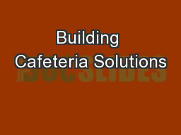 Building Cafeteria Solutions