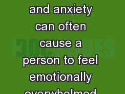 Finding ME Depression and anxiety can often cause a person to feel emotionally overwhelmed and have