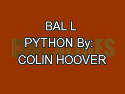 BAL L PYTHON By:  COLIN HOOVER